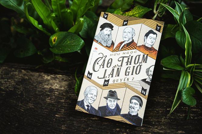 """Bộ sách """"Cảo thơm lần giở"""" của nhà văn hóa Hữu Ngọc giới thiệu hơn 180 danh nhân trong lịch sử thế giới, trong đó có 3 nhân vật nổi tiếng của Việt Nam."""