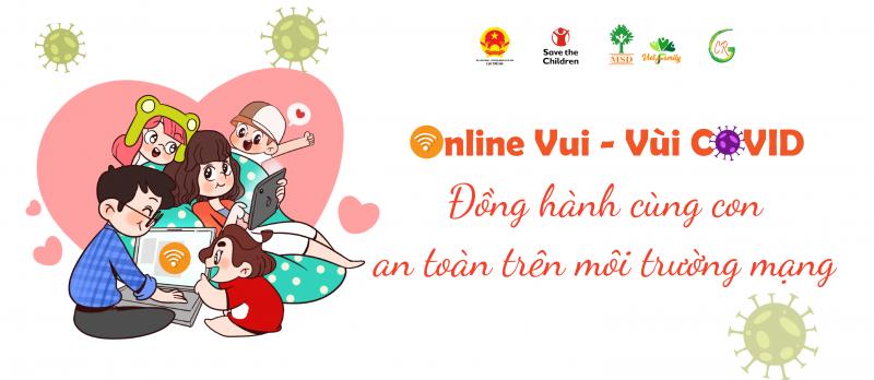 """Chiến dịch """"Online vui-Vùi Covid"""" giúp cha mẹ đồng hành cùng con an toàn trên môi trường mạng"""