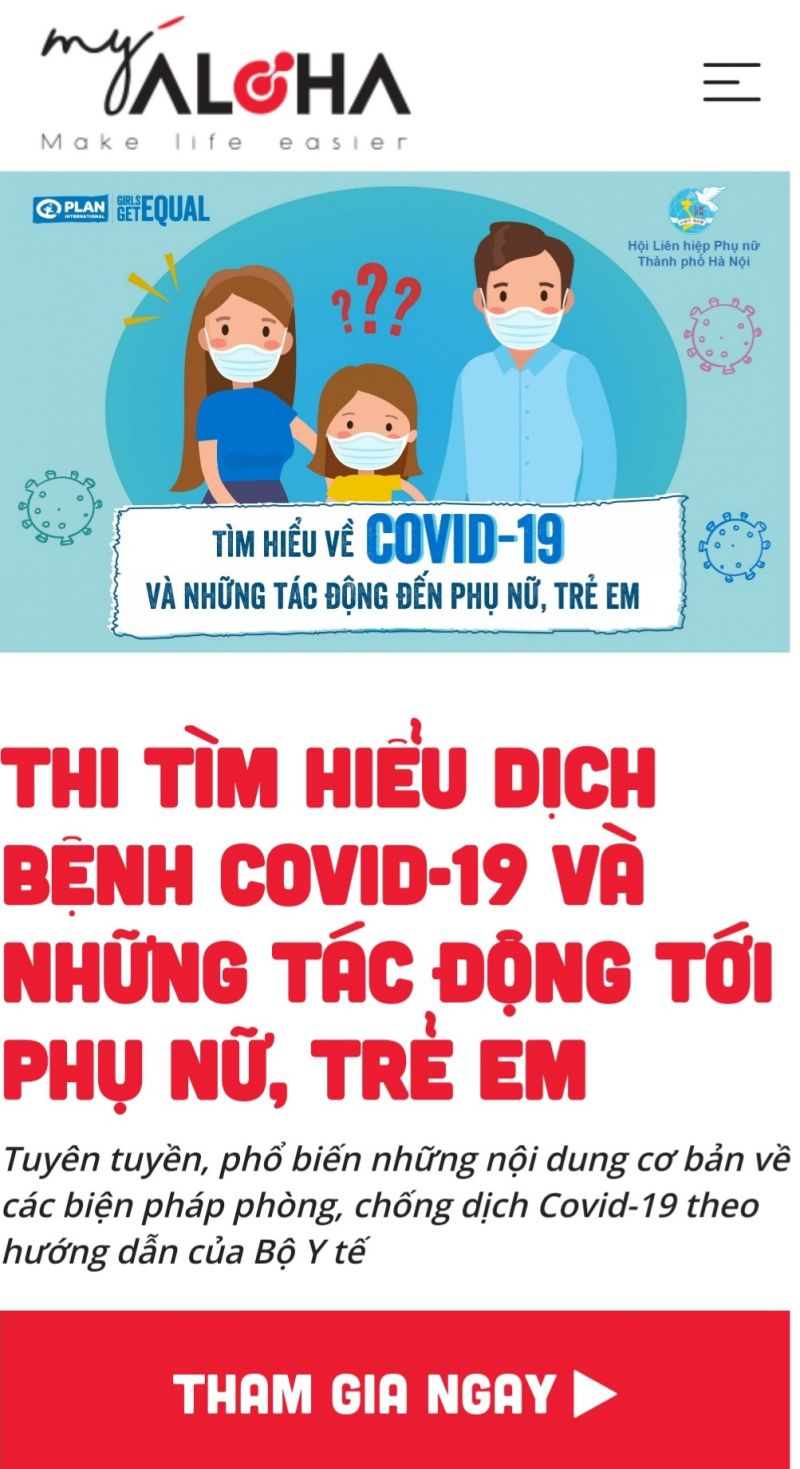 Cuộc thi được tổ chức trực tuyến trên trang fanpage của Hội LHPN thành phố Hà Nội thông qua website trắc nghiệm trực tuyến tại địa chỉ: https://myaloha.vn/cuoc-thi/thi-tim-hieu-dich-benh-covid-19-va-nhung-tac-dong-toi-phu-nu-tre-em-1515#